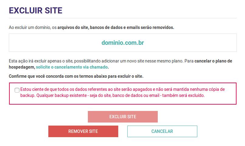 Após clicar no botão excluir site, aparecerá esta tela de confirmação. Se tiver certeza, você deve marcara opção informando que está ciente da remoção dos dados e clicar em excluir site.