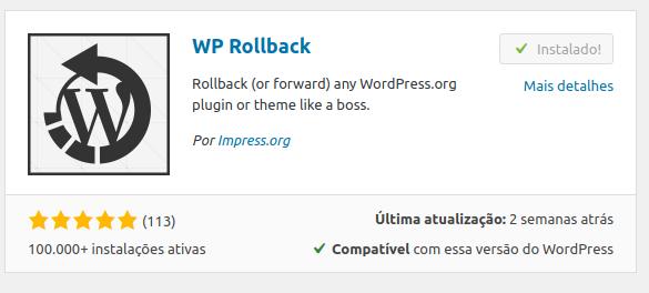 Nesta imagem, vemos o Logo do plugin WP Rollback, assim como a notificação de que o plugin foi instalado com êxito.