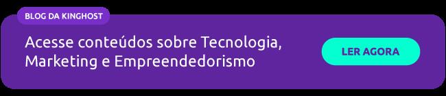Acesse conteúdos sobre Tecnologia, Marketing e Empreendedorismo.